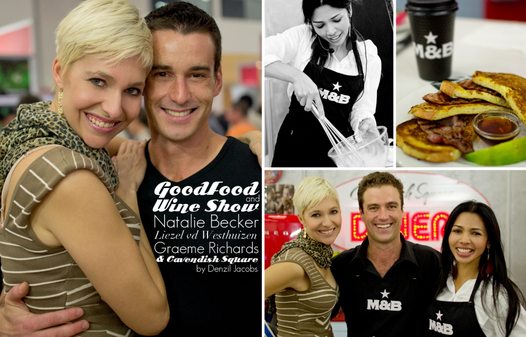 Good Food & Wine Show 2012, Natalie Becker, Liezel van der Westhuizen, Graeme Richards