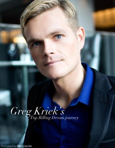 My Top Billing Dream - Greg Kriek (by Denzil Jacobs)