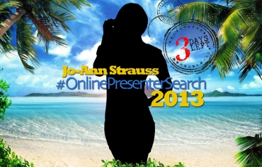 Jo-Ann Strauss, Online Presenter Search 2013, 3DaysLeft(by Denzil Jacobs)